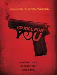 Я убью ради тебя / I'd Kill for You (2018)